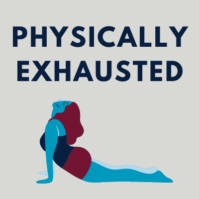 physically exhausted